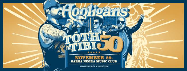 HOOLIGANS - Tóth Tibi 50 Barba Negra