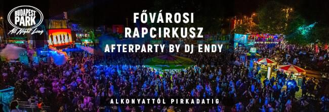 Fővárosi Rapcirkusz After by Dj Endy Budapest Park