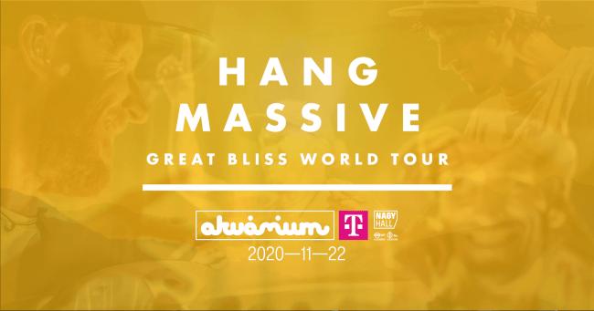 Hang Massive - Great Bliss World Tour Akvárium Klub