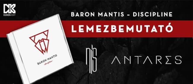 Baron Mantis 'Discipline' lemezbemutató, vendég: nís, Antares Dürer Kert