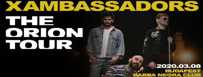 X Ambassadors - The Orion Tour | 2020 Budapest Barba Negra