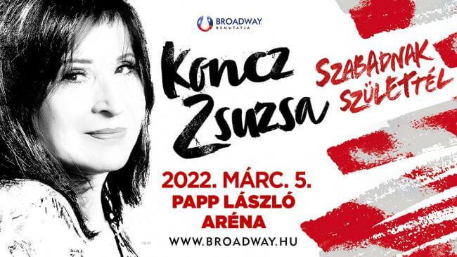 KONCZ ZSUZSA KONCERT 2021 ÚJ IDŐPONT Papp László Budapest Sportaréna