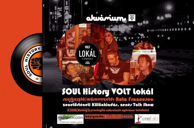 SOUL History / VOLT Lokál - zenés Talk Show különkiadás Akvárium Klub