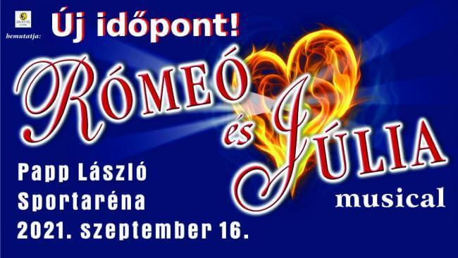 Rómeó és Júlia - musical 2021 Papp László Budapest Sportaréna